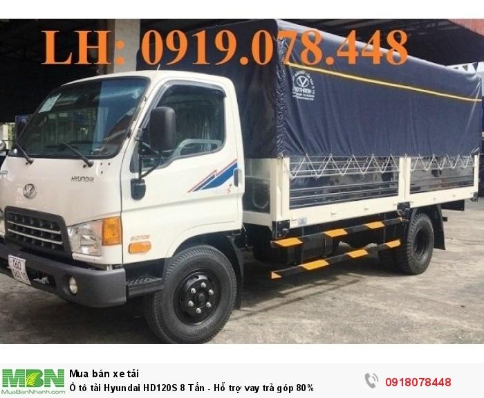 Ô tô tải Hyundai HD120S 8 Tấn - Hỗ trợ vay trả góp 80%