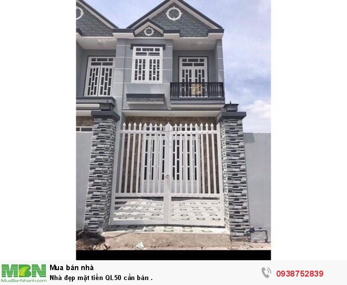 Nhà đẹp mặt tiền QL50 cần bán .
