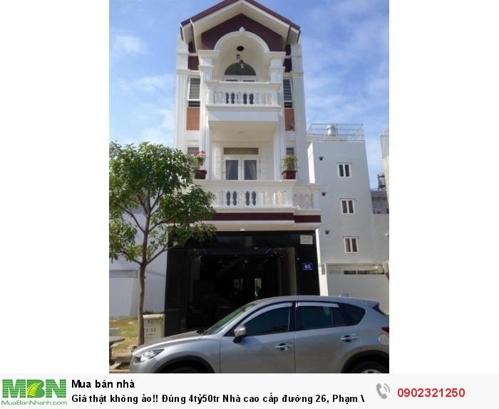 Giá thật không ảo!! Đúng 4tỷ50tr Nhà cao cấp đường 26, Phạm Văn Đồng, 1T 3L DT 54m2