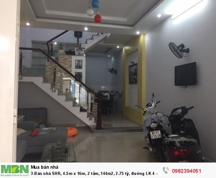Bán nhà SHR, 4.5m x 16m, 2 tấm, 144m2, 2.75 tỷ, đường LK 4 – 5, Q. Bình Tân.