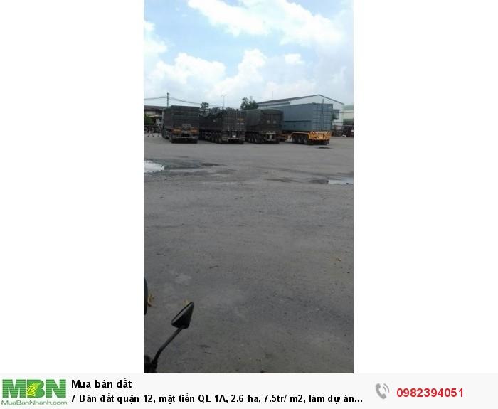 Bán đất quận 12, mặt tiền QL 1A, 2.6 ha, 7.5tr/ m2, làm dự án KDC