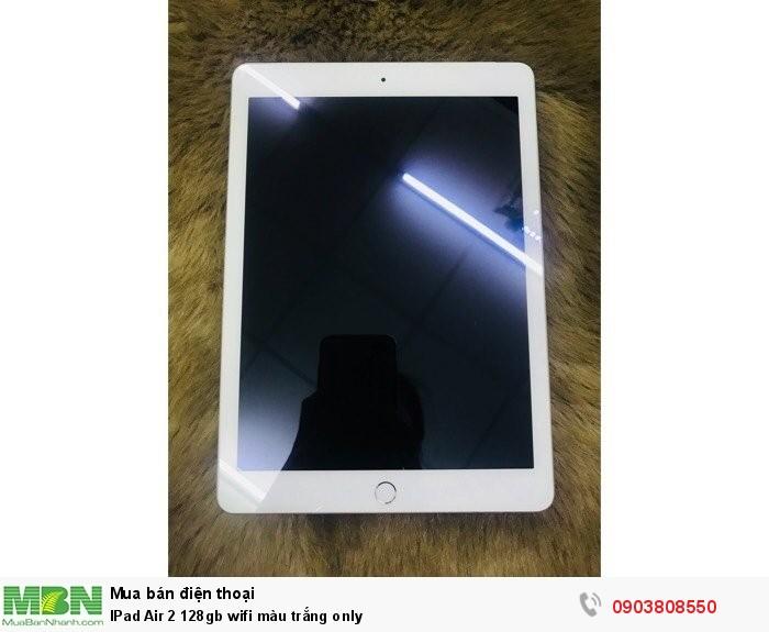IPad Air 2 128gb wifi màu trắng only0