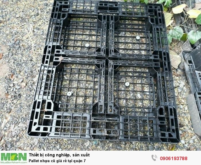 Pallet nhựa cũ giá rẻ tại quận 7, giao hàng chất lượng, bảo hành 6 tháng. Liên hệ: 0906193788 (24/24)7