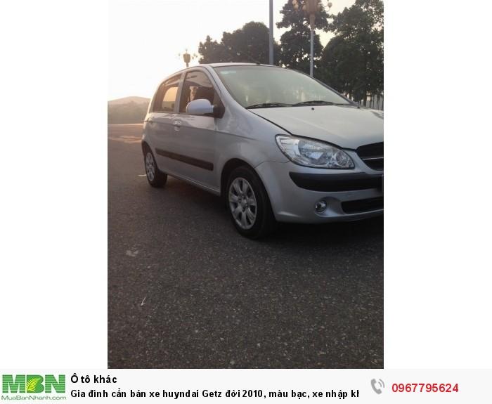 Gia đình cần bán xe huyndai Getz đời 2010, màu bạc, xe nhập khẩu Hàn Quốc
