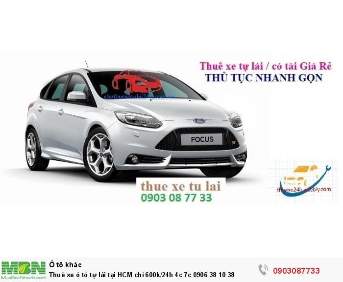 Thuê xe ô tô tự lái tại HCM chỉ 600k/24h 4c 7c
