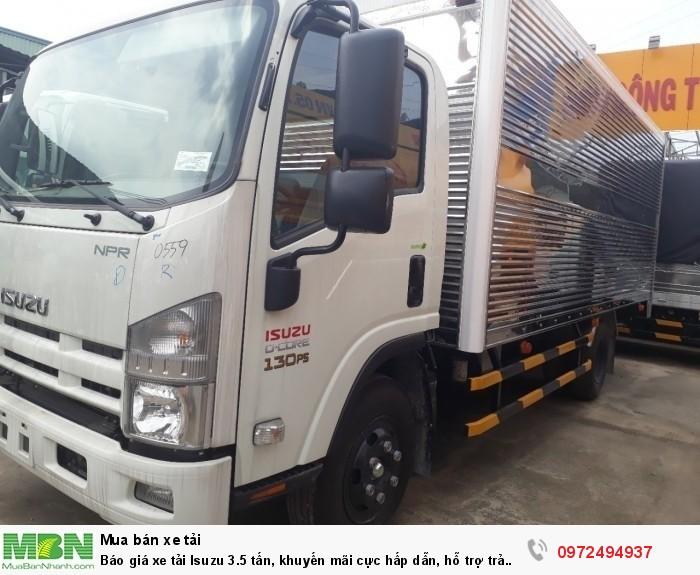 Báo giá xe tải Isuzu 3.5 tấn, khuyến mãi cực hấp dẫn, hỗ trợ trả góp lên đến 90% giá trị xe