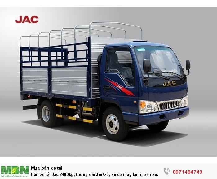 Bán xe tải Jac 2400kg, thùng dài 3m720, xe có máy lạnh, bán xe trả góp thủ tục nhanh