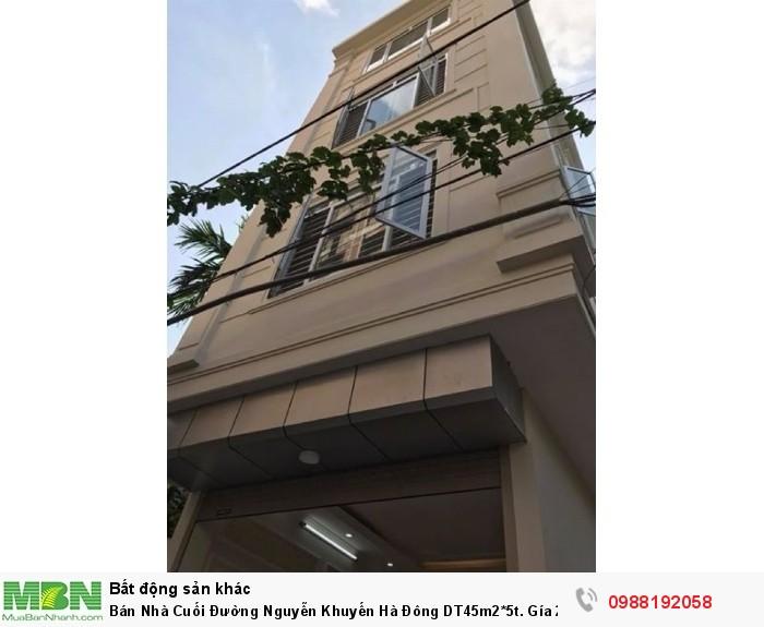 Bán Nhà Cuối Đường Nguyễn Khuyến Hà Đông DT45m2*5t.