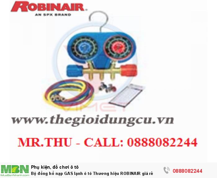 Bộ đồng hồ nạp GAS lạnh ô tô Thương hiệu ROBINAIR giá rẻ