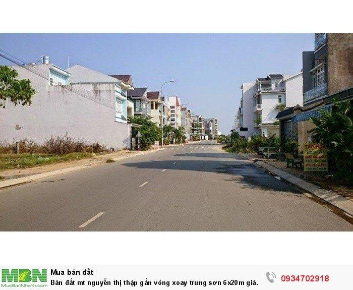 Bán đất mt Nguyễn Thị Thập gần vòng xoay trung sơn 6x20m giá 150tr/m2