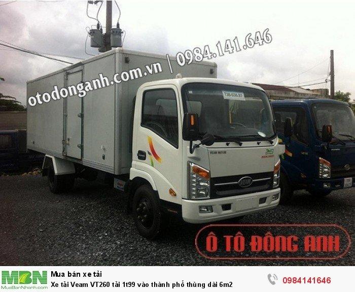 Xe tải Veam VT260 tải 1t99 vào thành phố thùng dài 6m2 1