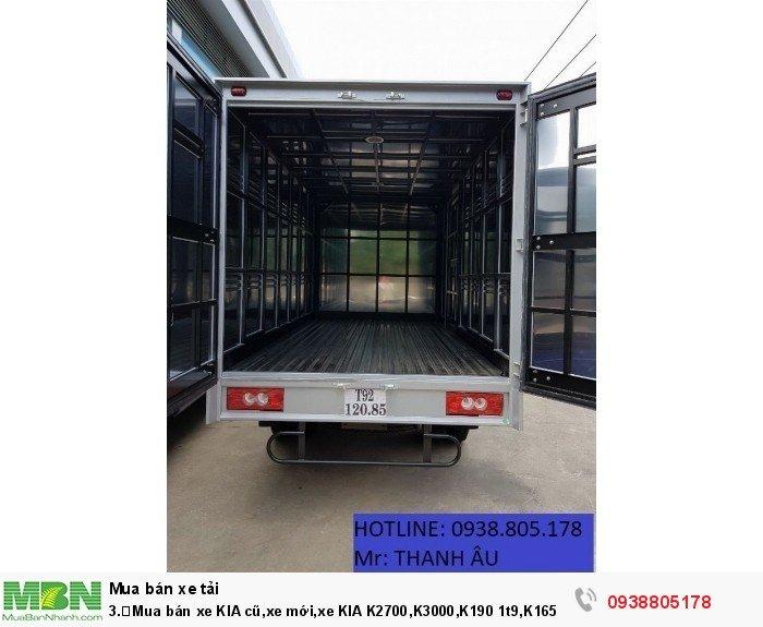 Mua bán xe KIA cũ,xe mới,xe KIA K2700,K3000,K190 1t9,K165 2t4,giá tốt nhất,có xe giao liền.