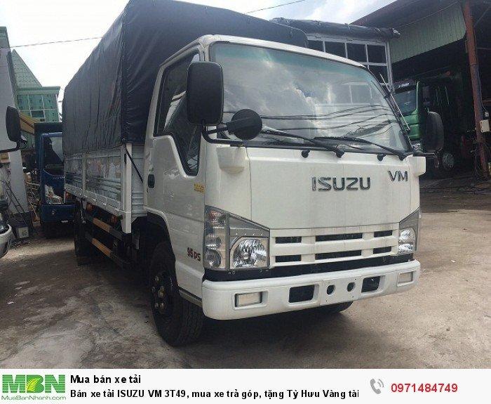 Bán xe tải ISUZU VM 3T49, mua xe trả góp, tặng Tỳ Hưu Vàng tài lộc