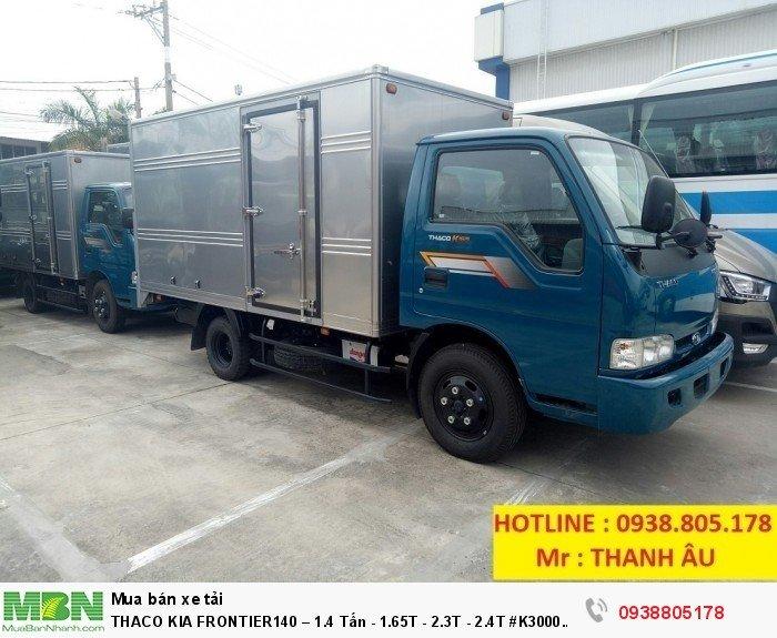 Thaco Kia Frontier140 – 1.4 Tấn - 1.65T - 2.3T - 2.4T #K3000 #K2700 0