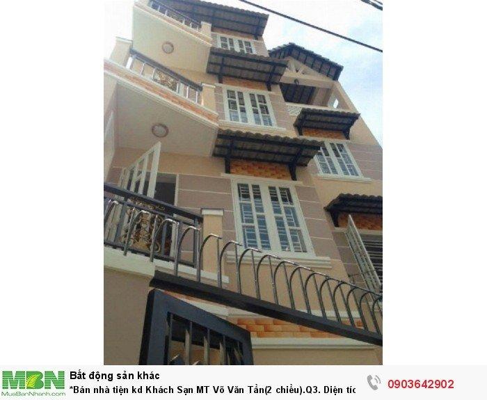 *Bán nhà tiện kd Khách Sạn MT Võ Văn Tần(2 chiều).Q3. Diện tích rộng