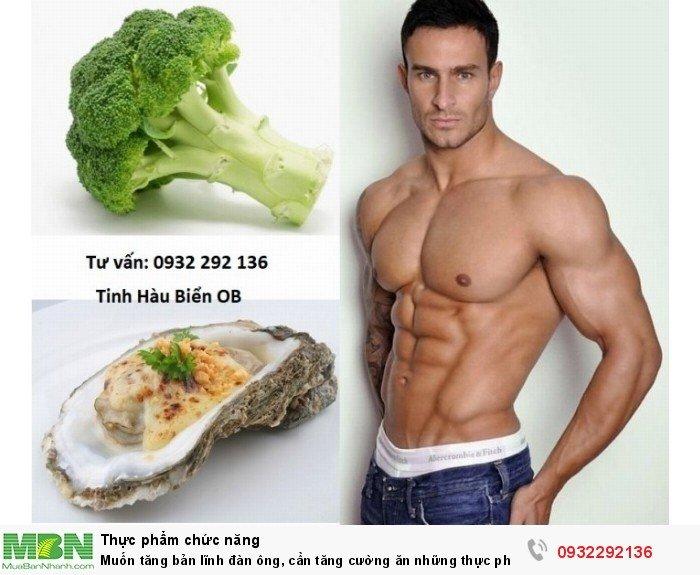 Muốn tăng bản lĩnh đàn ông, cần tăng cường ăn những thực phẩm này