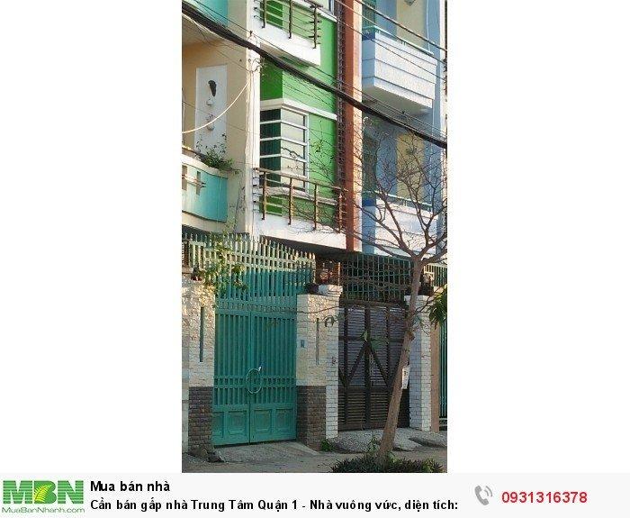 Cần bán gấp nhà Trung Tâm Quận 1 - Nhà vuông vức, diện tích: 40m2
