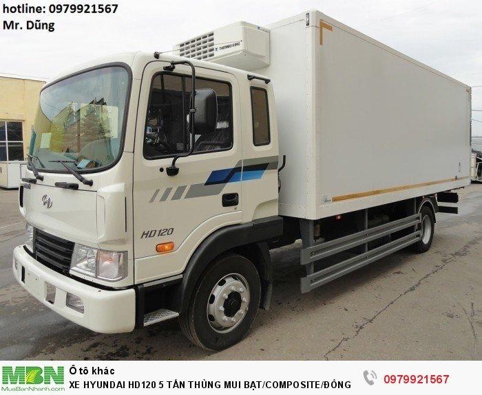 Xe Hyundai HD120 5 tấn Thùng Mui Bạt/COMPOSITE/Đông Lạnh