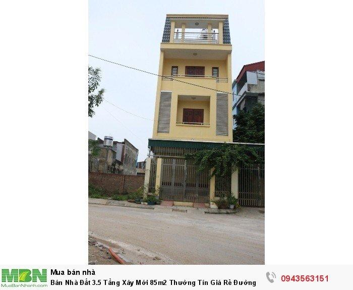 Bán Nhà Đất 3.5 Tầng Xây Mới 85m2 Thường Tín Giá Rẻ Đường Ô Tô