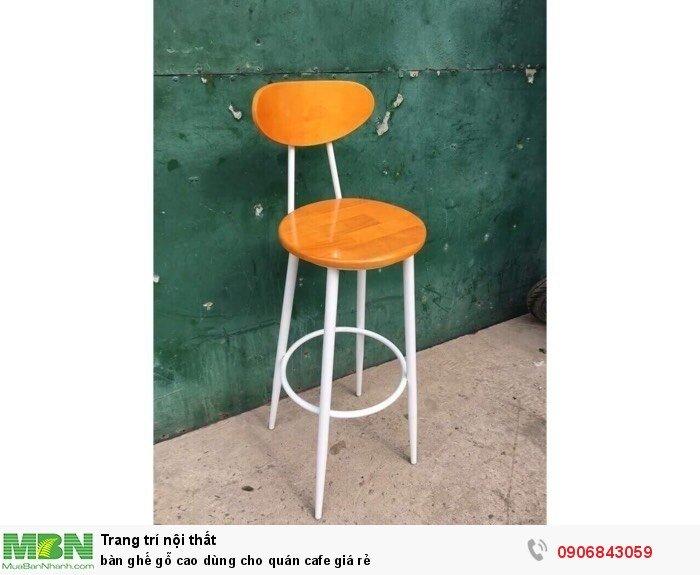 Bàn ghế gỗ cao dùng cho quán cafe giá rẻ0