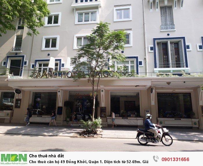 Cho thuê căn hộ 49 Đồng Khởi, Quận 1. Diện tích từ 52-69m.