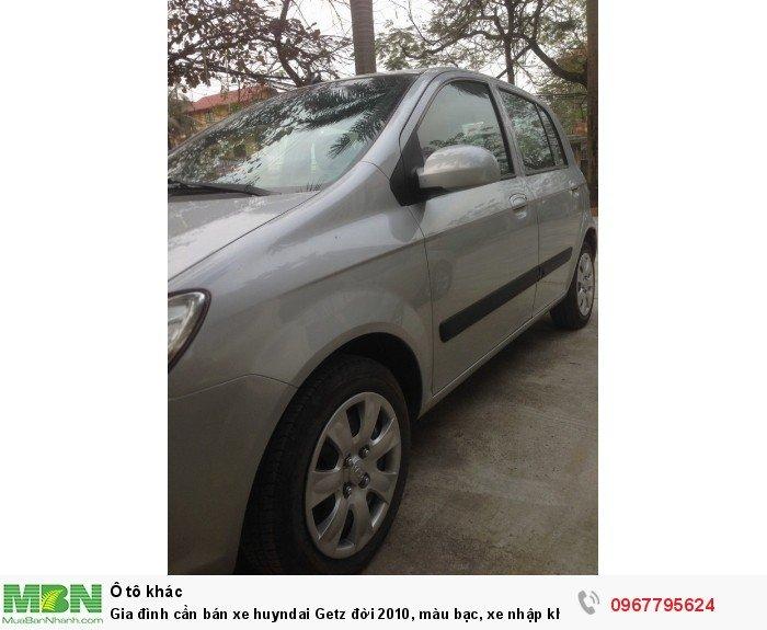 Gia đình cần bán xe huyndai Getz đời 2010, màu bạc, xe nhập khẩu Hàn Quốc, bản đủ, máy nổ êm 4