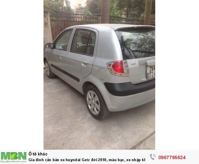 Gia đình cần bán xe huyndai Getz đời 2010, màu bạc, xe nhập khẩu Hàn Quốc, bản đủ, máy nổ êm 7