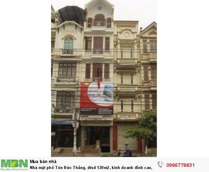 Nhà mặt phố Tôn Đức Thắng, dtsd 120m2, kinh doanh đỉnh cao