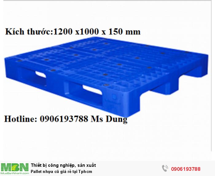 Pallet nhựa cũ giá rẻ tại Tphcm. Đủ mọi loại kích thước đáp ứng nhu cầu khách hàng. Liên hệ: 0906193788 (24/24 -  Phòng Kinh Doanh)9