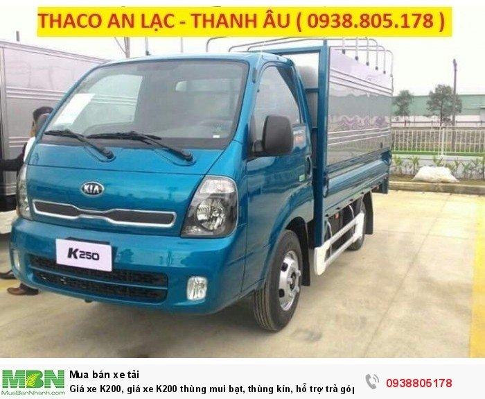 Giá xe K200, giá xe K200 thùng mui bạt, thùng kín, hỗ trợ trả góp trên 70% giá trị xe. 0