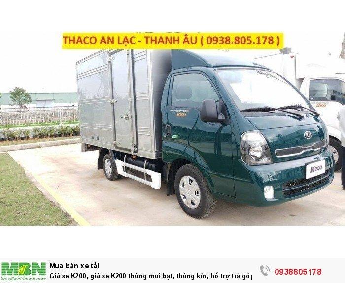 Giá xe K200, giá xe K200 thùng mui bạt, thùng kín, hỗ trợ trả góp trên 70% giá trị xe. 1