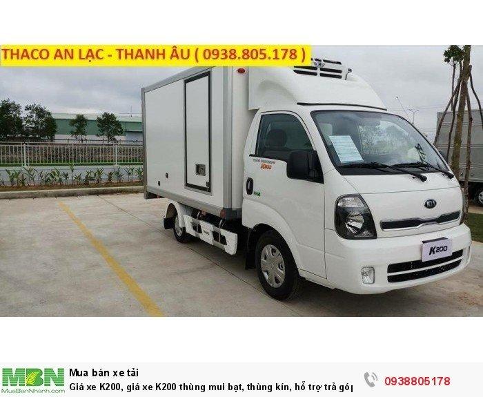 Giá xe K200, giá xe K200 thùng mui bạt, thùng kín, hỗ trợ trả góp trên 70% giá trị xe. 2