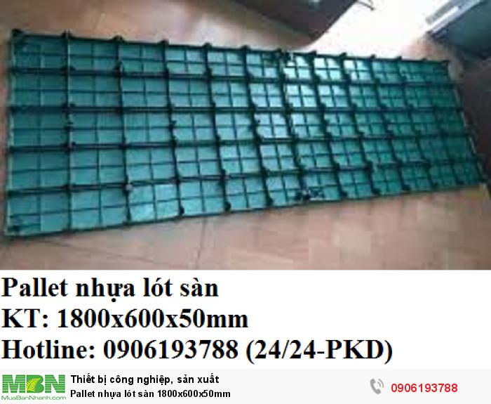 Pallet nhựa lót sàn 1800x600x50mm giao hàng toàn quốc. Liên hệ 0906193788 (24/24 - Phòng Kinh Doanh)