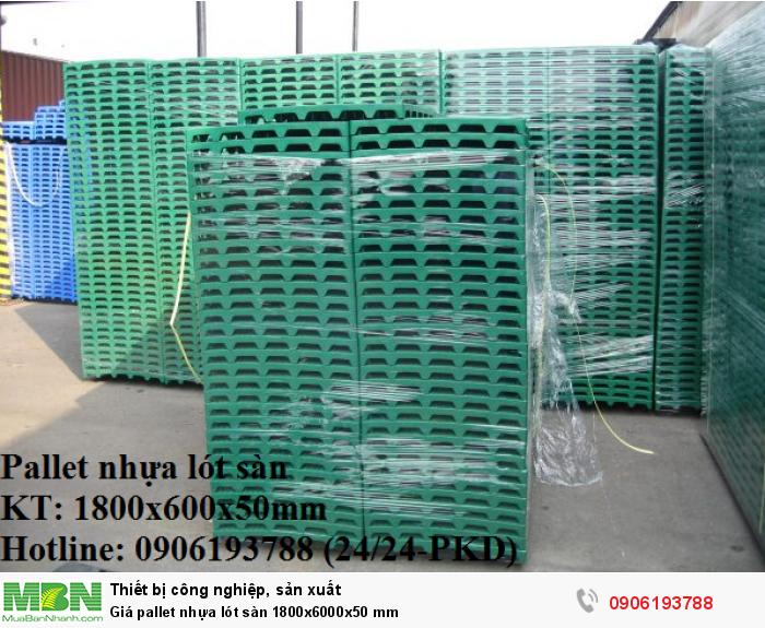Giá pallet nhựa lót sàn 1800x6000x50 mm - Liên hệ: 0906193788 (24/24 - Phòng Kinh Doanh)