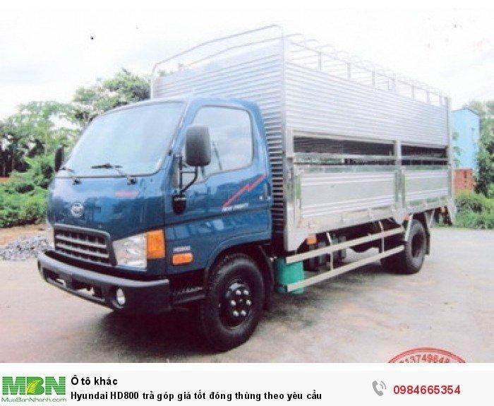 Hyundai HD800 trả góp giá tốt đóng thùng theo yêu cầu 0