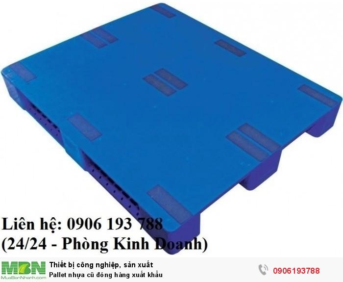 Pallet nhựa cũ đóng hàng xuất khẩu, giao hàng toàn quốc - Liên hệ: 0906193788 (Nguyễn Hòa 24/24)