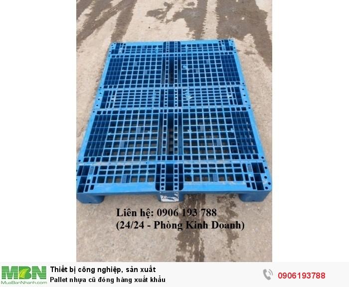 Pallet nhựa cũ đóng hàng xuất khẩu, đủ mọi kích thước, cung cấp theo yêu cầu - Liên hệ: 0906193788 (Nguyễn Hòa 24/24)