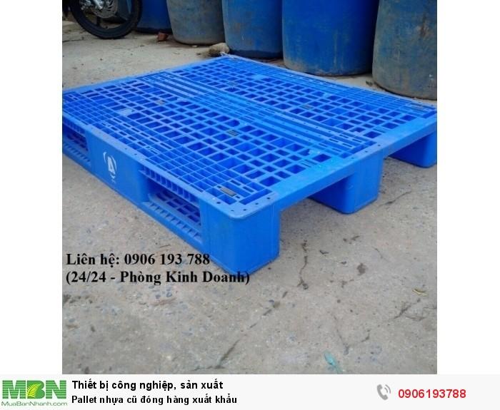 Pallet nhựa cũ đóng hàng xuất khẩu, miễn phí vận chuyển số lượng lớn - Liên hệ: 0906193788 (Nguyễn Hòa 24/24)