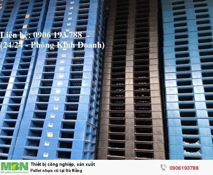 Pallet nhựa cũ tại Đà Nẵng, giao hàng toàn quốc- Liên hệ: 0906193788 (Nguyễn Hòa 24/24)