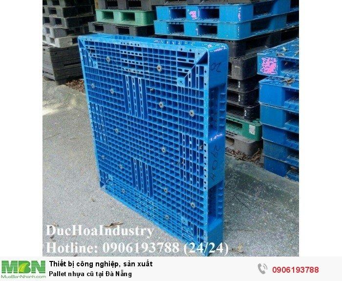 Cung cấp pallet nhựa cũ giá rẻ tại Đà Nẵng, hàng mới từ 85% trở lên - Liên hệ: 0906193788 (Nguyễn Hòa 24/24)