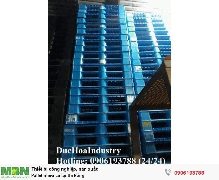 Bán pallet nhựa cũ giá rẻ tại Đà Nẵng, hàng mới từ 85% trở lên - Liên hệ: 0906193788 (Nguyễn Hòa 24/24)