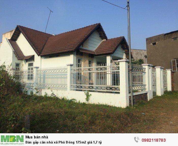 Bán gấp căn nhà xã Phú Đông 175m2 giá 1,7 tỷ