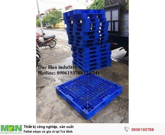 Bán pallet nhựa cũ giá rẻ tại Trà Vinh, giao hàng toàn quốc - Liên hệ: 0906193788 (Nguyễn Hòa 24/24)