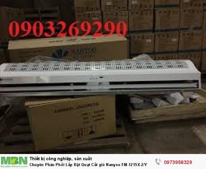 Chuyên Phân Phối Lắp Đặt Quạt Cắt gió Nanyoo FM-1215X-2/Y4