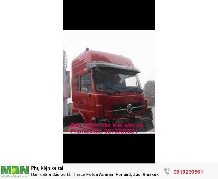 Bán cabin đầu xe tải Thaco Foton Auman, Forland, Jac, Vinaxuki, Dongfeng Hoang Huy, Thaco, Trường Giang 0