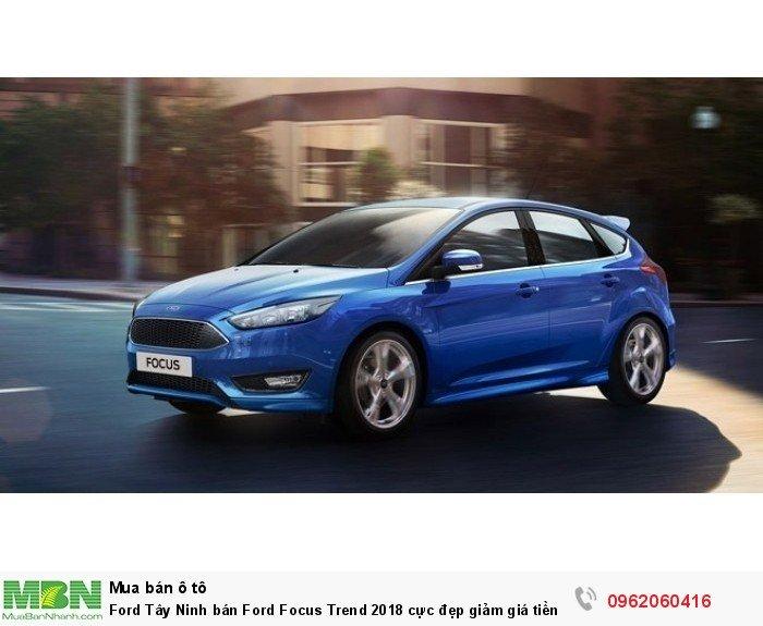 Ford Tây Ninh bán Ford Focus Trend 2018 cực đẹp giảm giá tiền mặt kèm quà tặng hấp dẫn.