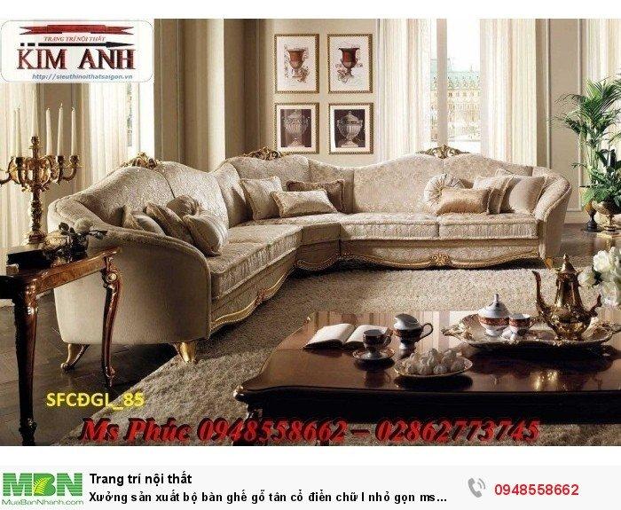 Xưởng sản xuất bộ bàn ghế gỗ tân cổ điển chữ l nhỏ gọn ms SFCĐGL_81 - nội thất Kim Anh4