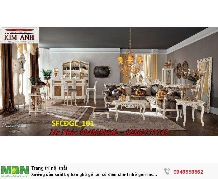 Xưởng sản xuất bộ bàn ghế gỗ tân cổ điển chữ l nhỏ gọn ms SFCĐGL_81 - nội thất Kim Anh20