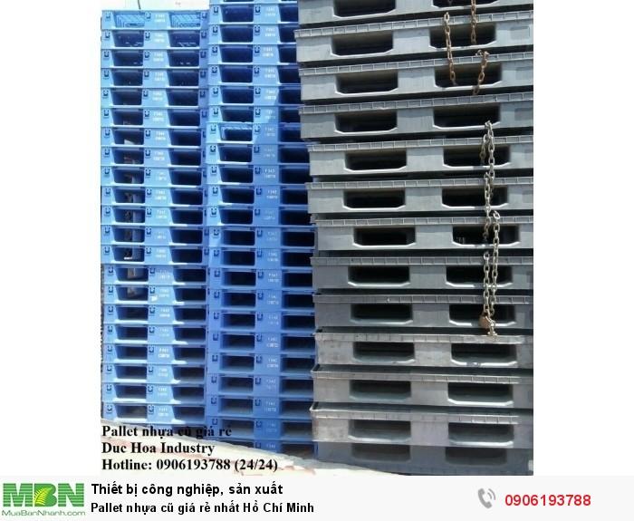 Pallet nhựa cũ giá rẻ nhất Hồ Chí Minh, miễn phí vận chuyển số lượng lớn - Liên hệ: 0906193788 (24/24)