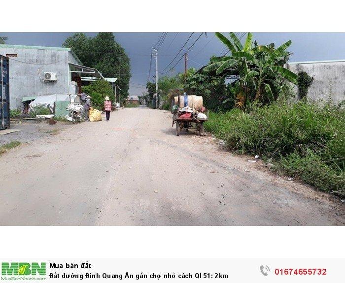 Đất đường Đinh Quang Ân gần chợ nhỏ cách Ql 51: 2km